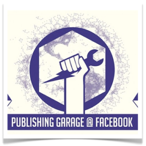 Facebook's Publishing Garage Workshop